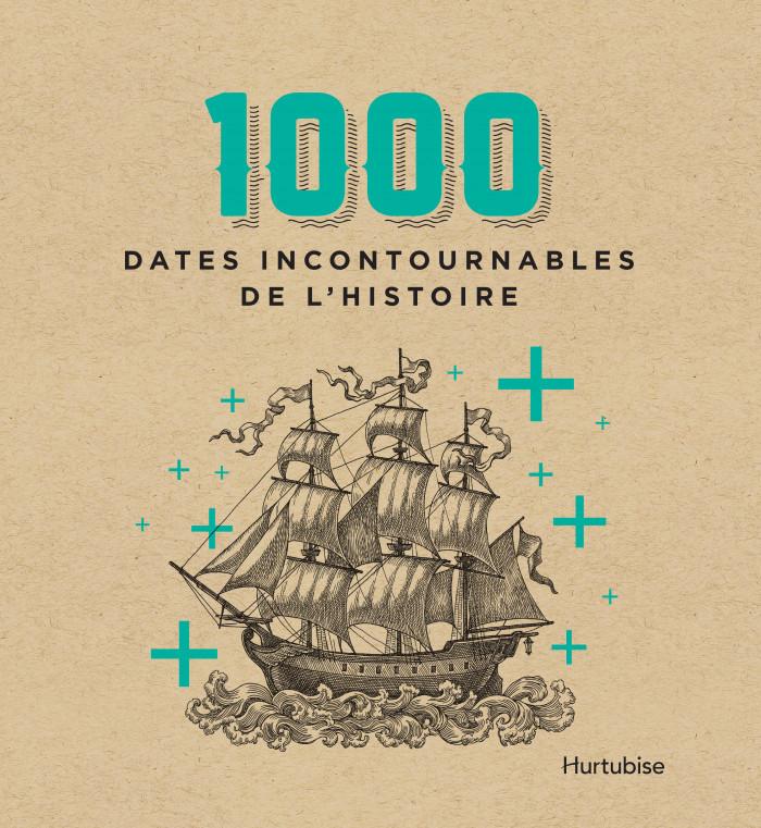 Couverture de 1000dates incontournables de l'histoire