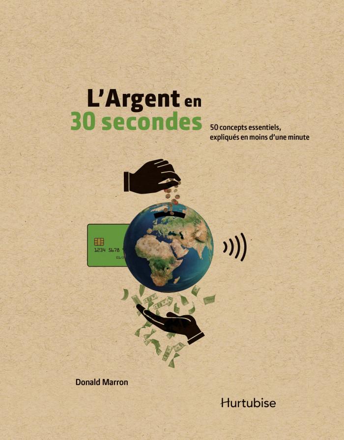 Couverture de L'Argent en 30 secondes