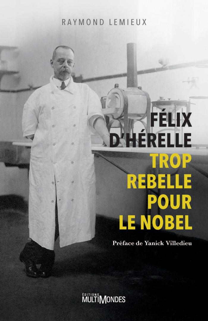 Couverture de Félix d'Hérelle, trop rebelle pour leNobel