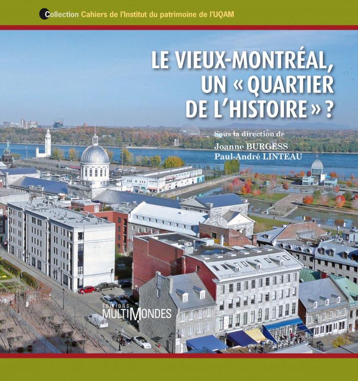 Couverture de Le Vieux-Montréal, un « quartier de l'histoire » ?