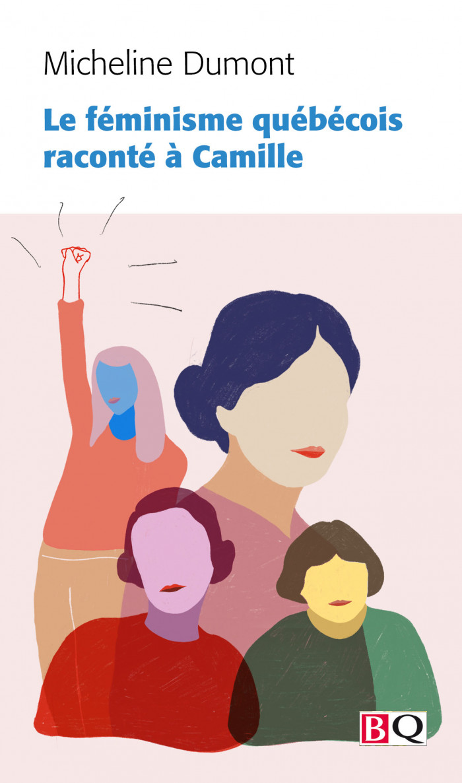 Couverture de Le féminisme québécois raconté à Camille