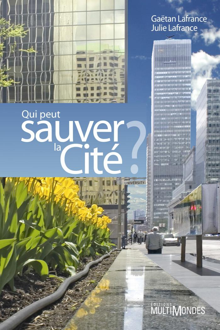 Couverture de Qui peut sauver la Cité ?