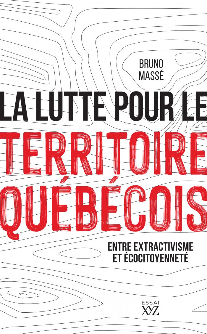 Couverture de La lutte pour le territoire québécois