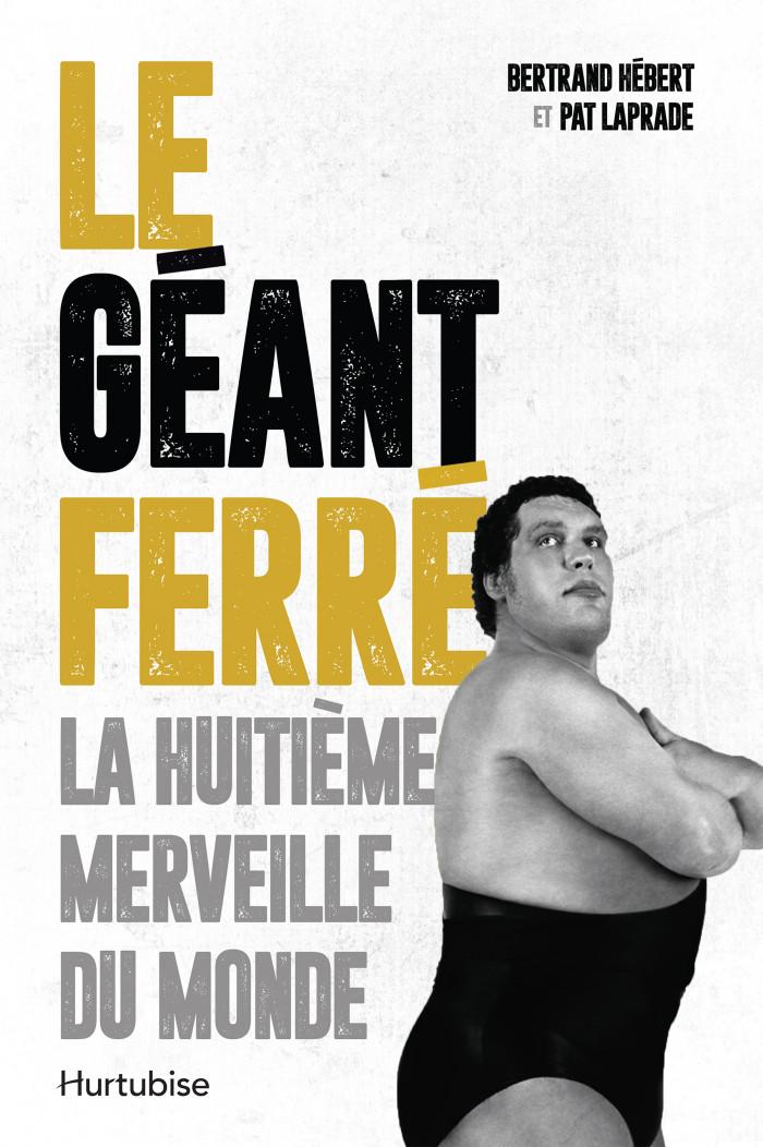 Couverture de Le Géant Ferré. La huitième merveille du monde