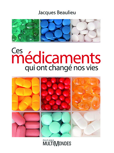 Couverture de Ces médicaments qui ont changé nos vies