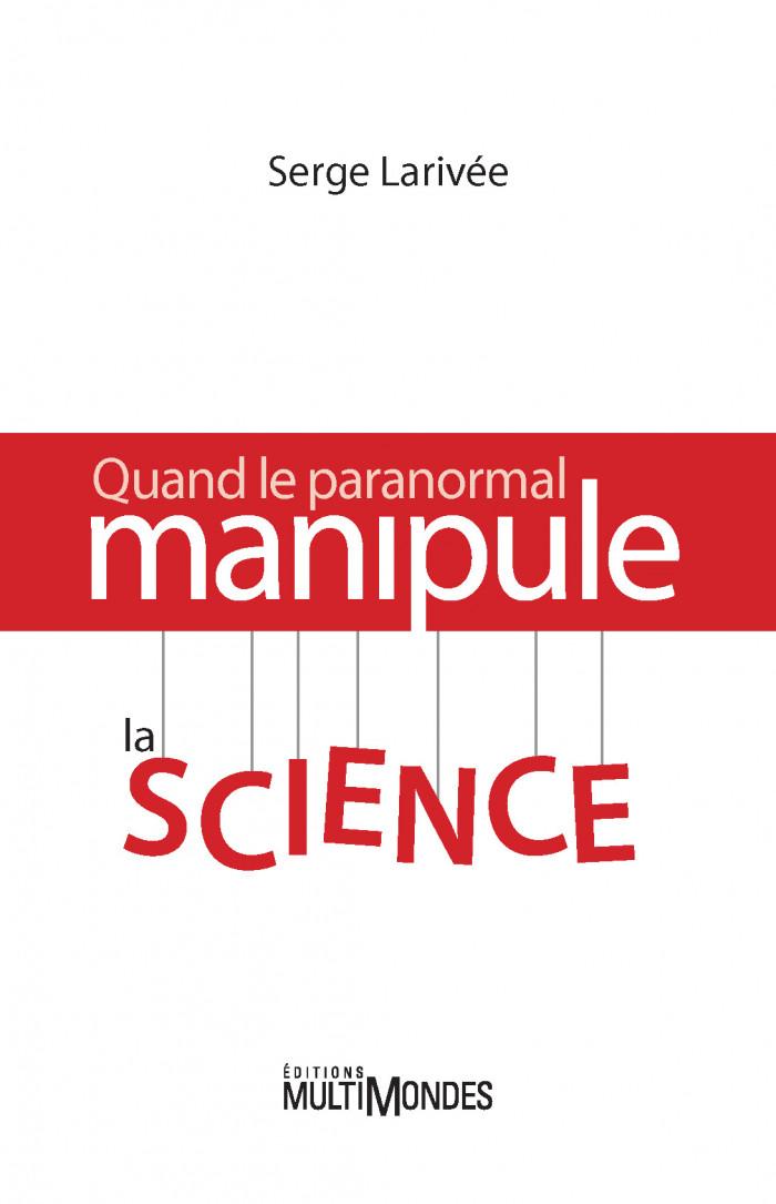 Couverture de Quand le paranormal manipule la science