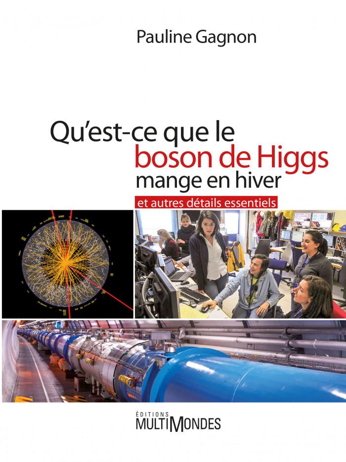 Couverture de Qu'est-ce que le boson de Higgs mange en hiver