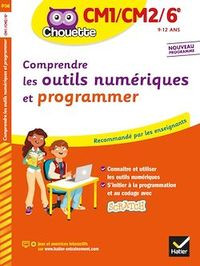 Couverture de Chouette - Comprendre les outils numériques et programmer, CM1/CM2/6e