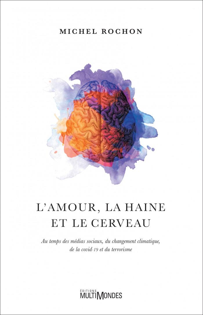 Couverture de L'amour, la haine et le cerveau