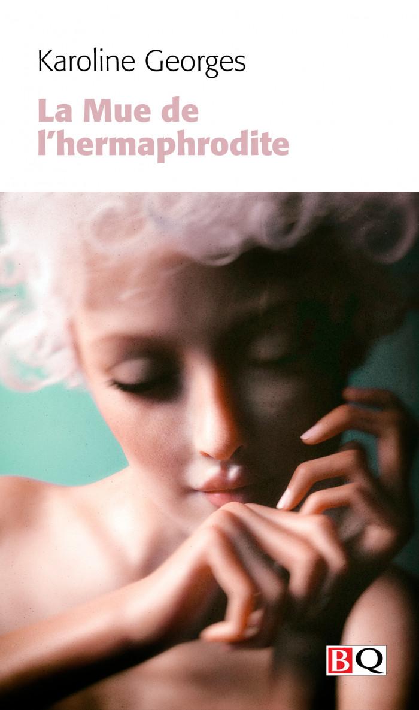 Couverture de La mue de l'hermaphrodite