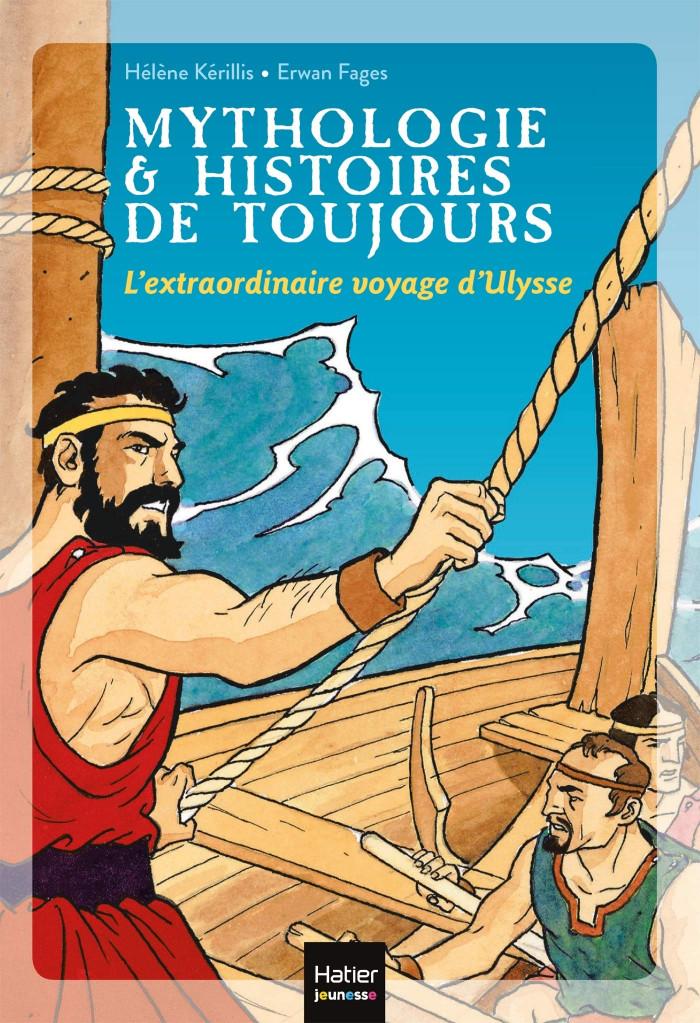 Couverture de Mythologie et histoires de toujours - L'extraordinaire voyage d'Ulysse