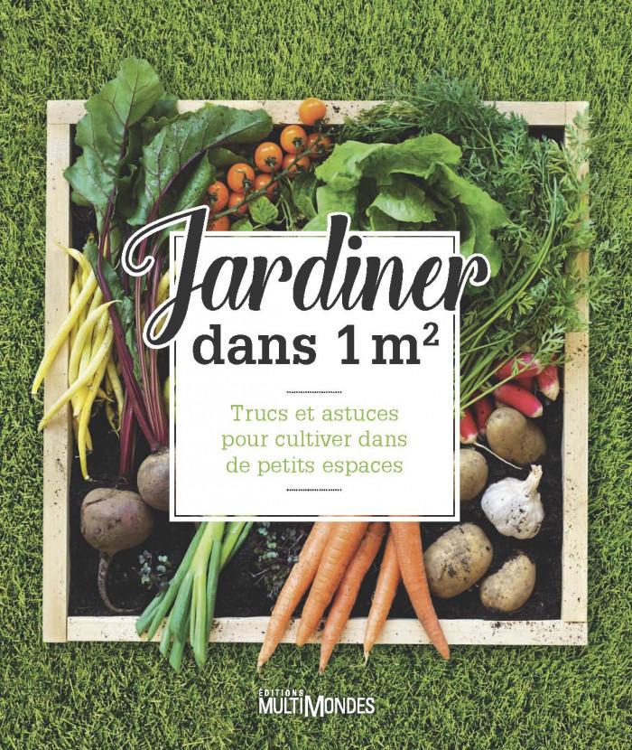 Couverture de Jardiner dans 1m<sup>2</sup>