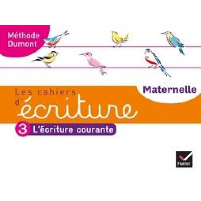 Couverture de Les Cahiers d'écriture : Cahier 3 - L'écriture courante, Maternelle