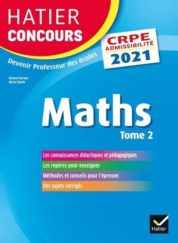 Couverture de Mathématiques tome 2 - CRPE 2021 - Épreuve écrite d'admissibilité