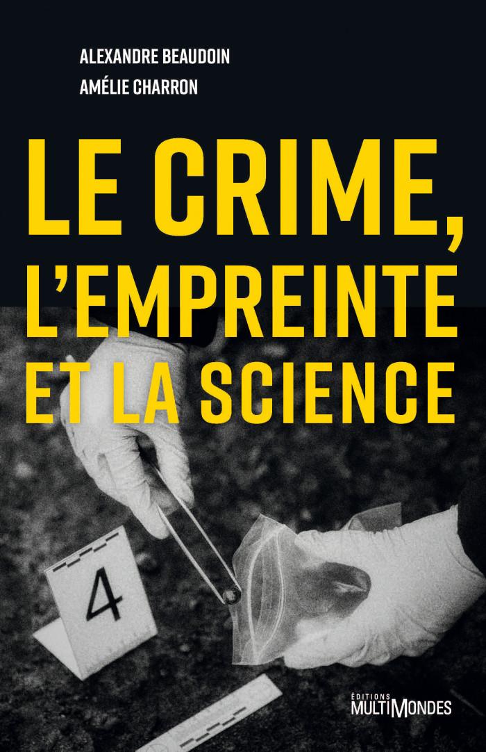 Couverture de Le crime, l'empreinte et la science