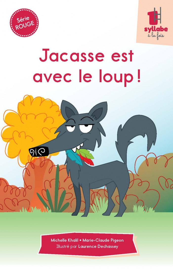 Couverture de Jacasse est avec le loup ! - Série rouge