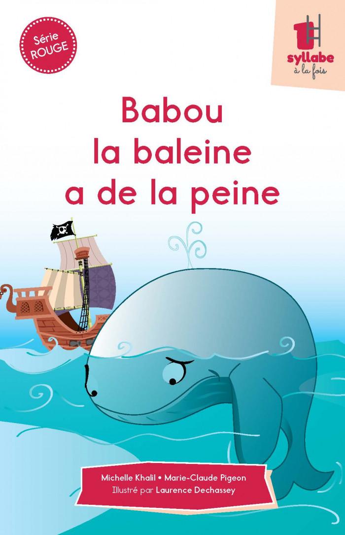 Couverture de Babou la baleine a de la peine - Série rouge