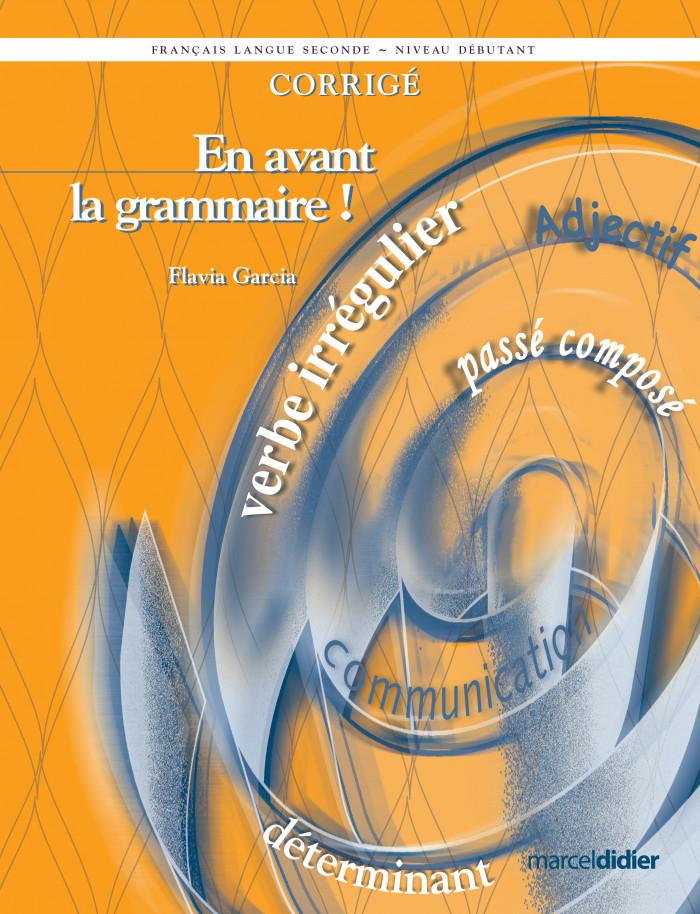 Couverture de En avant la grammaire!, Niveau débutant (corrigé)