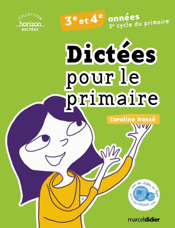 Dictees Pour Le Primaire 3e Et 4e Annees Editions Md