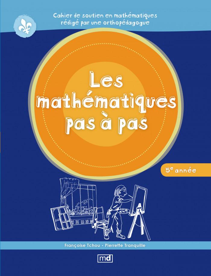 Couverture de Les mathématiques pas à pas, 5e année
