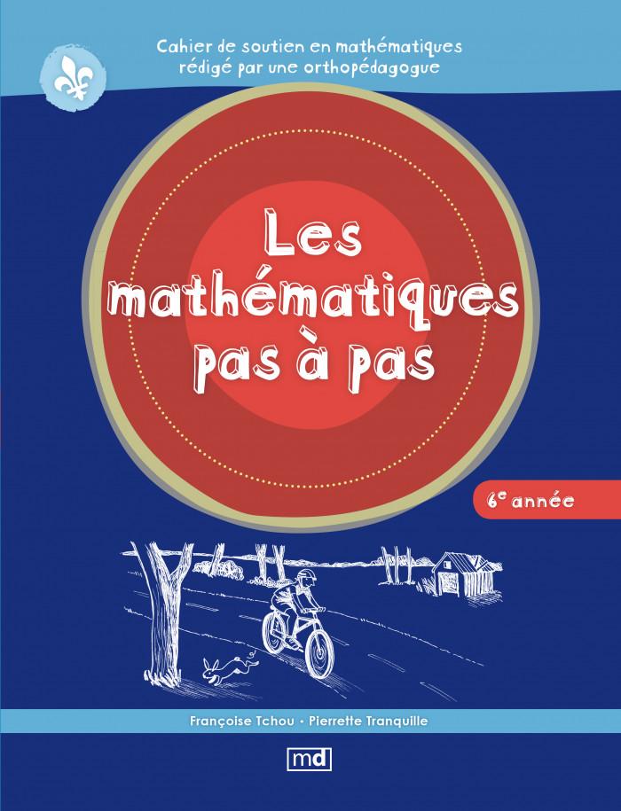 Couverture de Les mathématiques pas à pas, 6e année